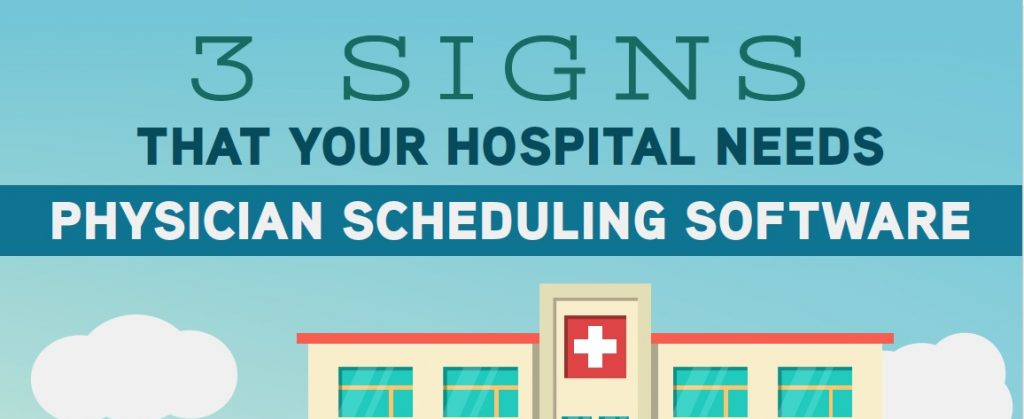 3 Signs that Your Hospital Needs Physician Scheduling Software