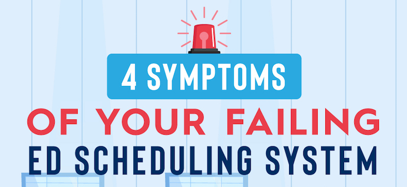 4 Symptoms of Your Failing Emergency Department Scheduling System