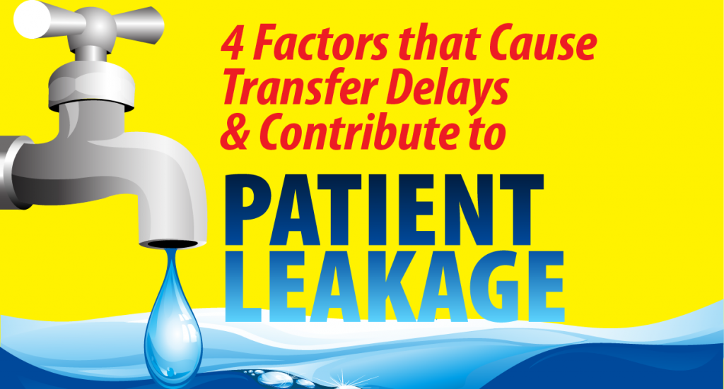 Infographic: 4 Factors that Cause Transfer Delays & Contribute to Patient Leakage